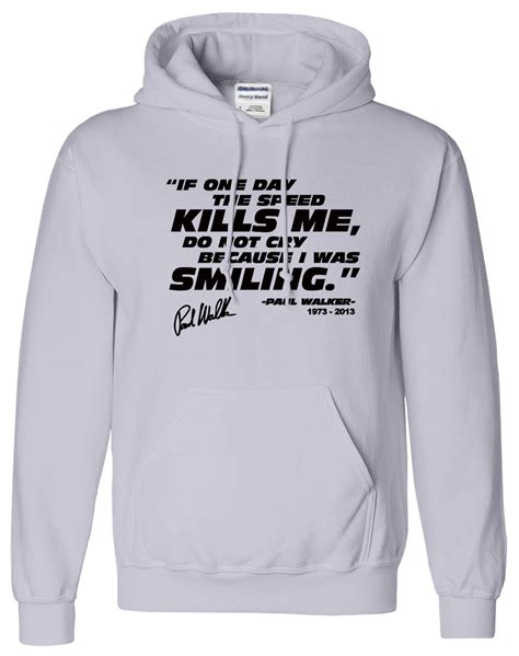Hoodie Fast Furious paul walker mens fast and farious quotes pullover top