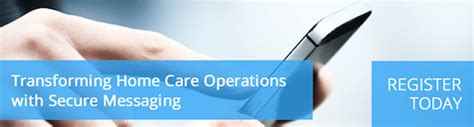 webinar transforming home care options with secure messaging home health care news