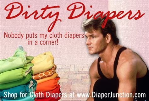 Adult Diaper Meme - cloth diaper humor dirty dancing vs dirty diapers