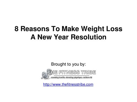 Weight Loss A New Year Resolution by 8 Reasons To Make Weight Loss A New Year Resolution