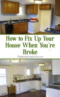 how to fix up your house when you re the mostly