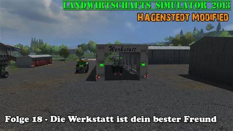 ls 15 werkstatt mod ls 2013 hagenstedt modified 18 die werkstatt ist dein