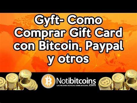 Como Comprar Gift Card - btc gyft como comprar gift card con bitcoin paypal y otros
