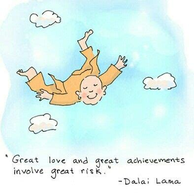 great risk risk dalai lama 1000 risk quotes on