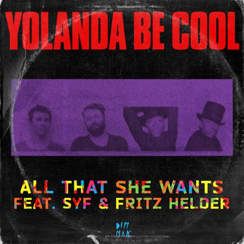 all that she wants yolanda be cool all that she wants feat syf fritz