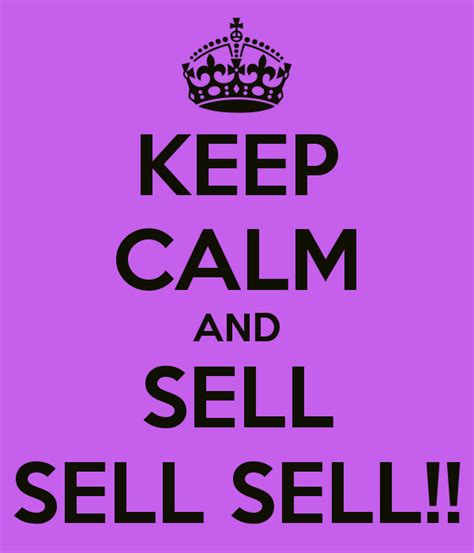 for to sell keep calm and sell sell sell