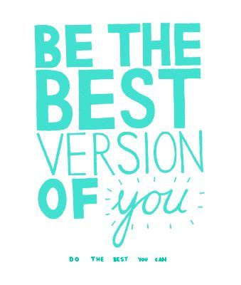 motivation be the best version of yourself books be the best version of yourself sayings