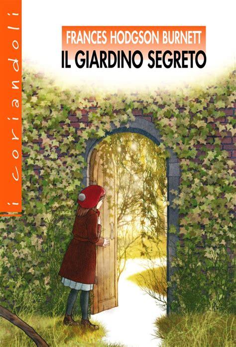 il giardini segreto scuolabook ebook per la scuola frances hodgson burnett