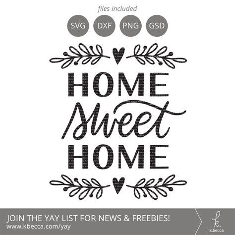 home sweet home decor home sweet home svg files home decor svg files