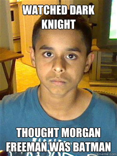 Morgan Meme - watched dark knight thought morgan freeman was batman