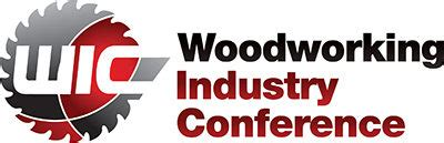 woodworking machinery industry association wic 2017 wood industry conference woodworking network