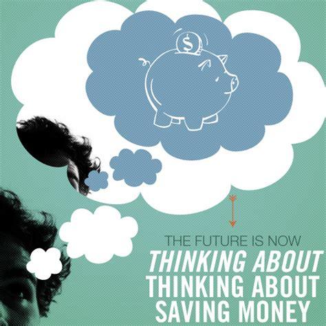 future   thinking  thinking  saving