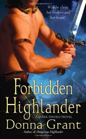 forbidden with the highlander warriors of the books forbidden highlander sword 2 by donna grant