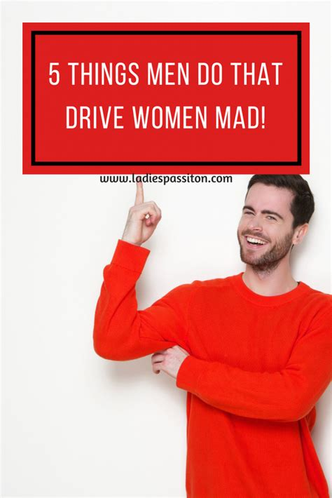 10 Things About Guys That Drive Us Mad by 5 Things Do That Drive Us Mad Pass It On