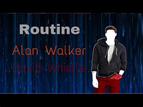 alan walker x david whistle routine lyrics just dance fanmade mashup routine by alan walker david