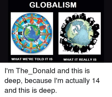 globalism what we re told it is what it really is i m the donald and this is because i m