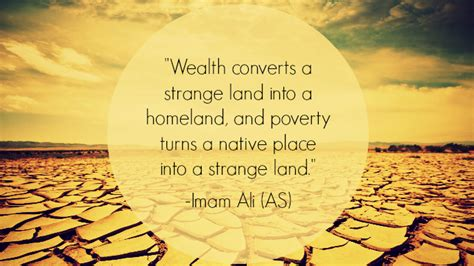 Into A Strange Land hazrat ali quotes wealth converts a strange land into a