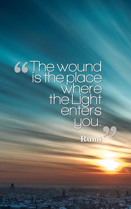 wounds are where light enters stories of god s intrusive grace books 75 changing rumi quotes to inspire you planet of