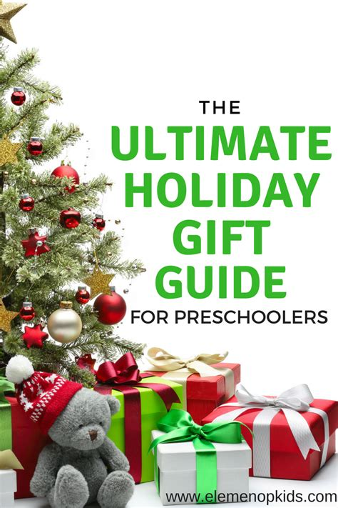 the ultimate holiday gift guide for preschoolers elemeno