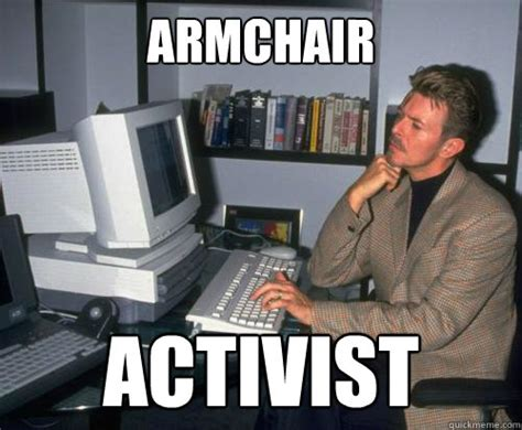 armchair activist armchair activist computer scientist bowie quickmeme