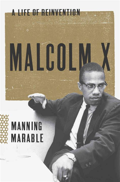 biography malcolm x manning marable s reinvention of malcolm x npr