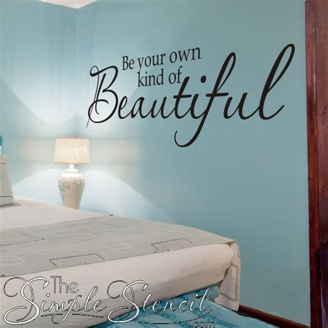 wall quotes for girls bedroom be your own kind of beautiful custom adhesive vinyl wall