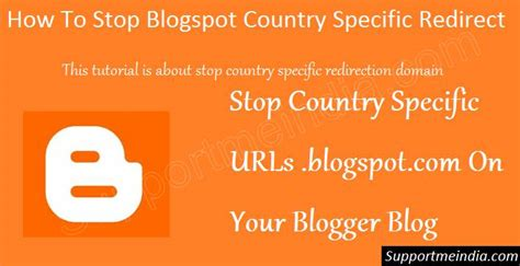 blogspot country specific redirect url ko kaise band kare