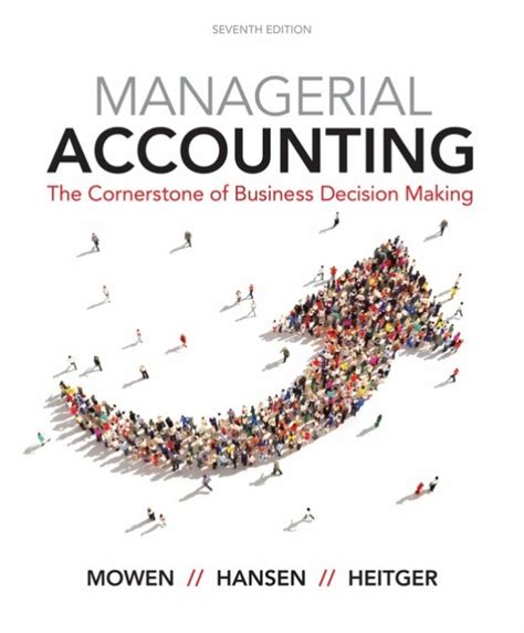 management accounting for decision 1292072431 cornerstones of managerial accounting by hansen don oklahoma state university 9781337115773
