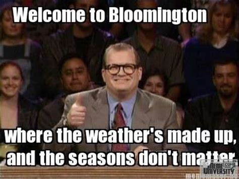 Indiana University Memes - bloomington weather meme