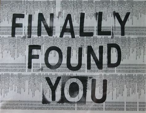 I Found You by Finally Found You Quotes Quotesgram