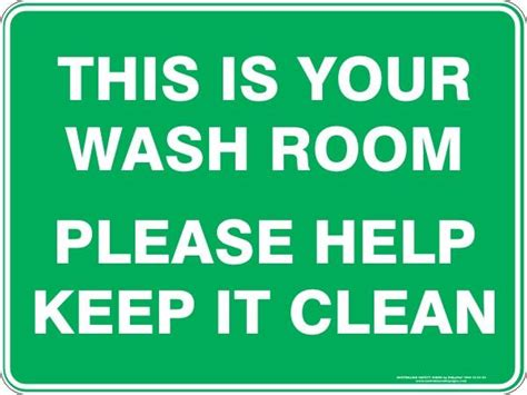 how to keep my room clean this is your wash room help keep it clean australian safety signs