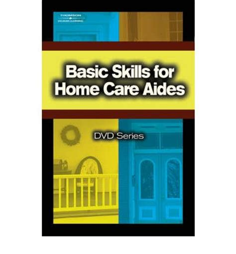 basic skills for home care aides no 5 delmar thomson learning delmar learning cengage