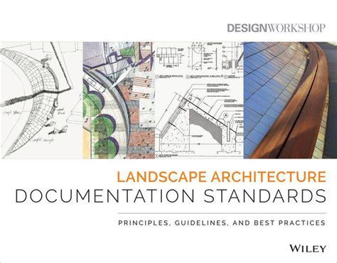 Wiley Landscape Architecture Documentation Standards | landscape architecture documentation standards principles