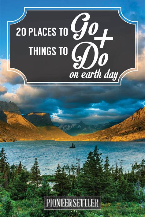 places to go on day celebrate earth day and go do these things on earth before