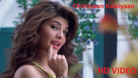 full hd video chittiyaan kalaiyaan chittiyaan kalaiyaan video song and lyrics of roy