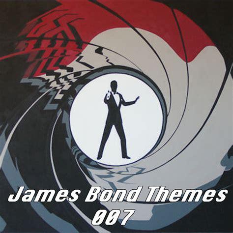 james bond themes by original artists james bond themes 007