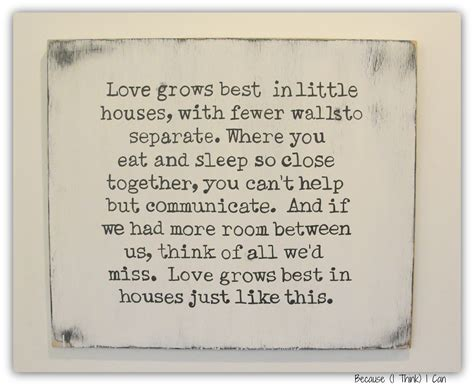 love grows best in little houses love grows best in little houses country song quote