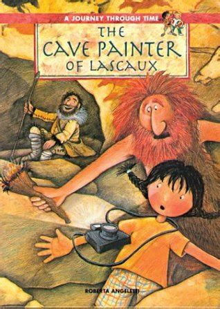 from lascaux to books the cave painter of lascaux by roberta angeletti reviews
