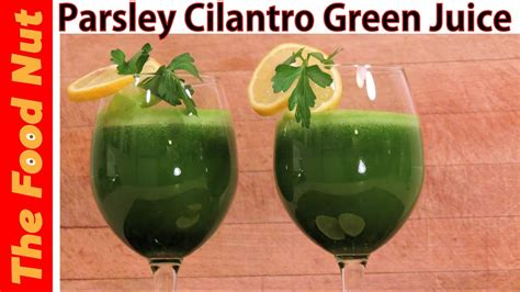 How To Make Cilantro Detox Drink by Parsley And Cilantro Green Juice Recipe With Lemon And