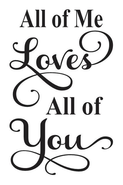 printable stencil quotes love stencil all of me loves all of you 12x18 for signs