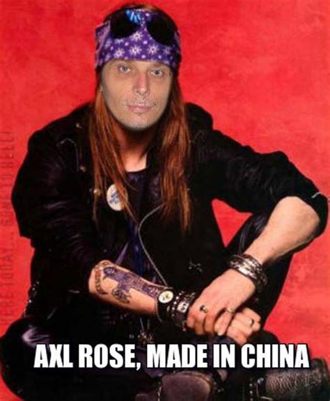 Axl Meme - made in china funny memes collections 17 pics