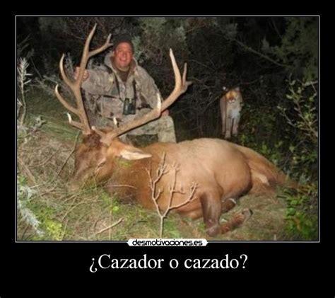 el cazador cazado cazador cazado