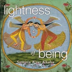 Lightness Of Being by Lightness Of Being By Satkirin Kaur Khalsa Free Shipping