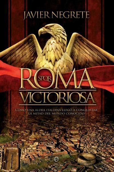 roma victoriosa la esfera de los libros s l 183 librer 237 a rafael alberti