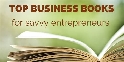 Free To Read Mba Books by 10 Business Books Every Savvy Entrepreneur Should Read