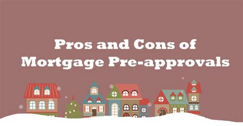 Pros And Cons Of Refinancing Your Home by Pros And Cons Of Mortgage Pre Approvals Accessible