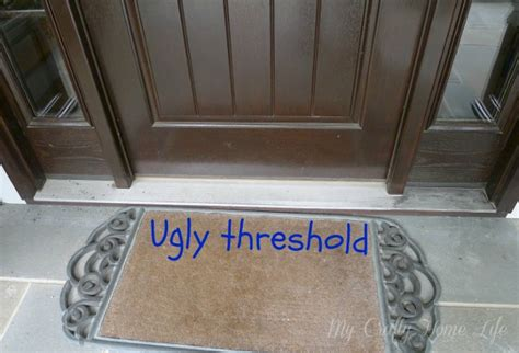 Paint The Ugly Threshold Calling It Home Front Door Thresholds