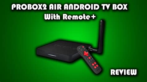 air android probox2 air android tv box with remote review