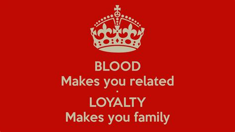 blood makes you related loyalty makes you family tattoo blood makes you related loyalty makes you family poster