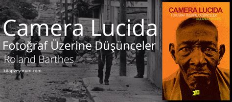 lucida barthes lucida roland barthes kitap ve yorum